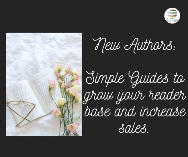 New Authors: Simple guides to grow your reader base and increase sales